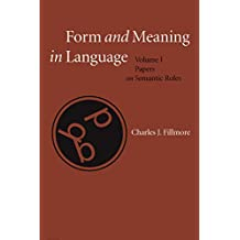 Form and Meaning in Language: Volume I, Papers on Semantic Roles: 1 (Lecture Notes)