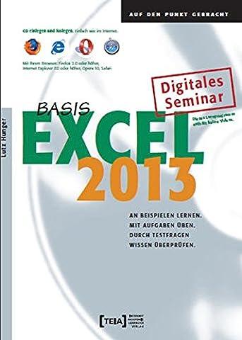 Excel 2013 Basis Lernprogramm: An Beispielen lernen. Mit Aufgaben üben. Durch Testfragen Wissen überprüfen