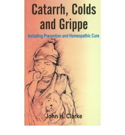 Catarrh, Colds & Grippe: Including Prevention & Homeopathic Cure (Paperback) - Common