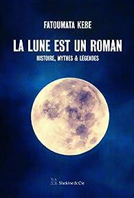 La Lune est un roman par Fatoumata Kébé