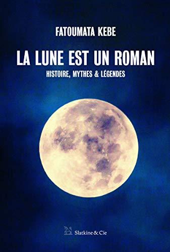 La Lune est un roman par  Fatoumata Kebe