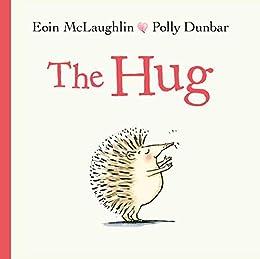 The Hug (English Edition) eBook: McLaughlin, Eoin, Dunbar, Polly ...