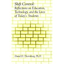 Shift Control: Reflections on Education, Technology and the Lives of Today's Students
