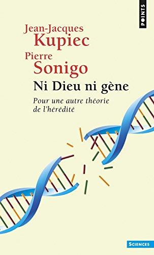 Ni Dieu ni gène : Pour une autre théorie de l'hérédité
