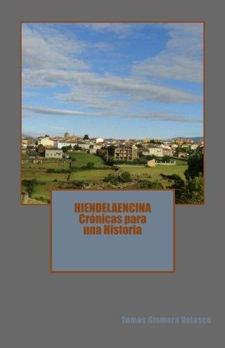 Descargar Libro HIENDELAENCINA Crónicas para una Historia de Tomás Gismera Velasco