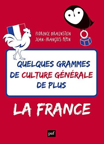 Quelques grammes de culture générale de plus. La France par Florence Braunstein;Jean-François Pépin