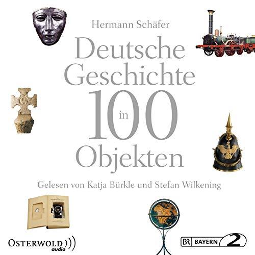 Deutsche Geschichte in 100 Objekten: 17 CDs