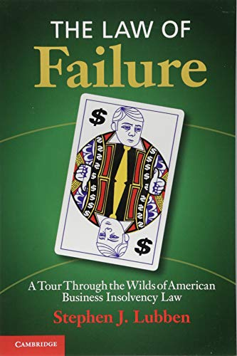 The Law of Failure: A Tour Through the Wilds of American Business Insolvency Law