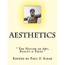 """Aesthetics: """" The Nature of Art, Beauty & Taste """""""