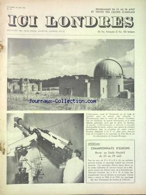 ICI LONDRES [No 341] du 22/08/1954 - ATHLETISME - CHAMPIONNATS D'EUROPE A BERNE - L'OBSERVATOIRE ROYAL DE GREENWICH par Collectif