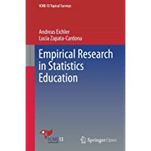 Empirical Research in Statistics Education (ICME-13 Topical Surveys)