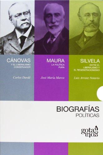 Biografías políticas: Cánovas, Maura y Silvela (Biografias Politicas)