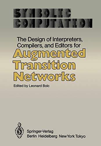The Design of Interpreters, Compilers, and Editors for Augmented Transition Networks (Symbolic Computation)
