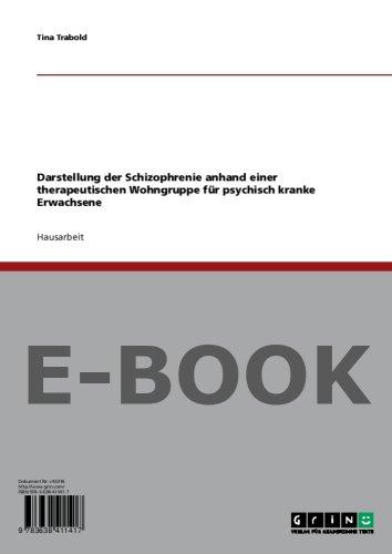 Darstellung der Schizophrenie anhand einer therapeutischen Wohngruppe für psychisch kranke Erwachsene - Therapeutische Pad