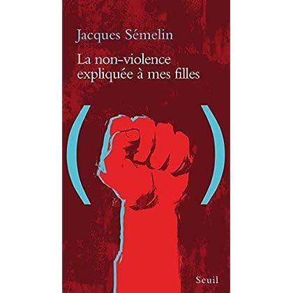 La Non-violence expliquée à mes filles (EXPLIQUE A...)