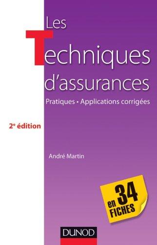 Les techniques d'assurances en 34 fiches - 2e éd. - Pratiques - Applications corrigées: Savoirs, méthodes, outils, applications corrigées