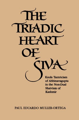 The Triadic Heart of Siva: Kaula Tantricism of Abhinavagupta in the Non-dual Shaivism of Kashmir (SUNY series in the Shaiva Traditions of Kashmir) por Paul E. Muller-Ortega