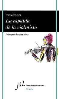 La espalda de la violinista par Teresa Gómez Gómez