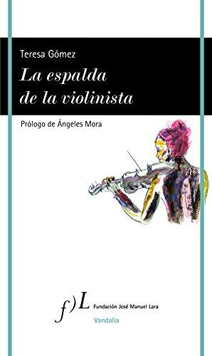 La espalda de la violinista (VANDALIA) por Teresa Gómez Gómez