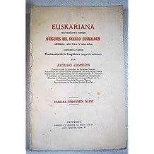 Euskariana. Orígenes del pueblo Euskaldún. Tercera parte. Testimonios de la Lingüística