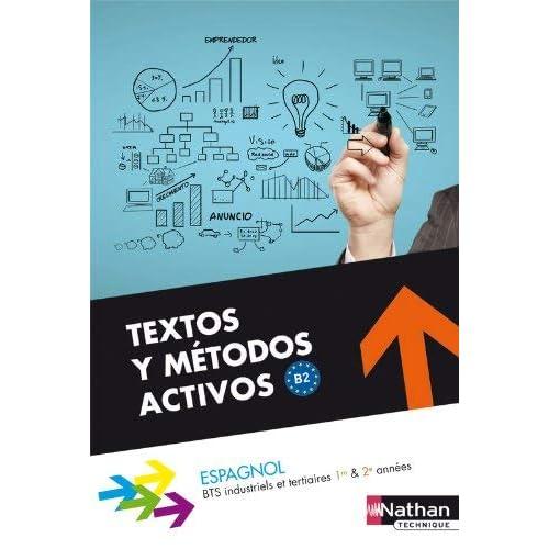 Textos y metodos activos bts 1re & 2e annees b2 - livre eleve 2013 by Alfredo Segura(1905-07-05)