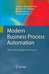 [(Modern Business Process Automation : Yawl and its Support Environment)] [Edited by Arthur H. M. ter Hofstede ] published on (October, 2014)
