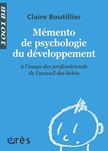 Mémento de psychologie du développement à l'usage des professionnels de l'accueil des bébés par Claire Boutillier