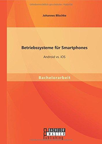 Betriebssysteme für Smartphones: Android vs. iOS por Johannes Blischke