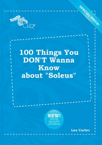 100-things-you-dont-wanna-know-about-soleus