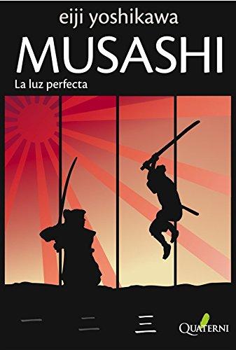 Musashi 3 La Luz Perfecta 2ヲed (Novela Historica Aventuras) por Eiji Yoshikawa