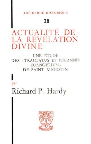 Actualité de la révélation divine - Une étude des « Tractatus in Johannis Evangelium » de Saint Augustin