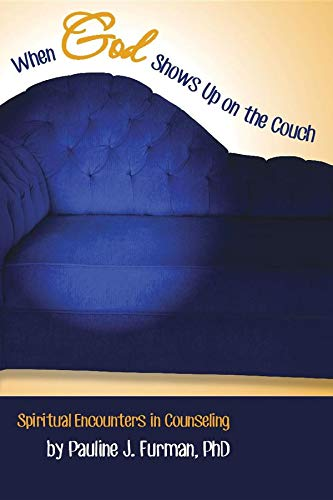 When God Shows Up on the Couch: Spiritual Encounters in Counseling (English Edition)
