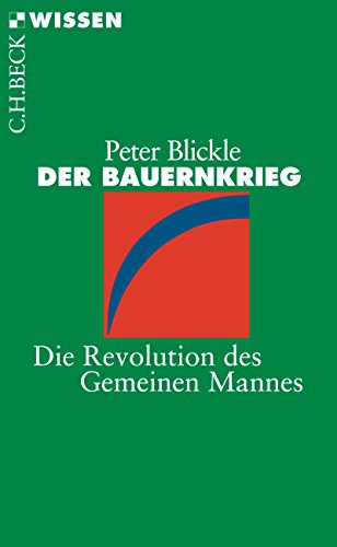 Der Bauernkrieg: Die Revolution des Gemeinen Mannes (Beck'sche Reihe 2103)