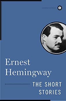 The Short Stories of Ernest Hemingway (English Edition)