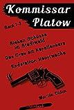 Kommissar Platow Buch 1-3.: Sieben Schüsse im Stadtwald. Das Grab am Kapellenberg. Endstation Hauptwache