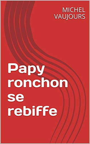 Couverture du livre Papy ronchon se rebiffe