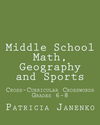 Middle School Math, Geography and Sports: Volume 2: Student Crossword Puzzles Grades 6 - 8