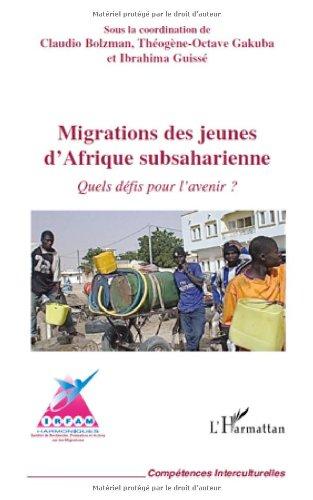 Migrations des Jeunes d'Afrique Subsaharienne Quels Défis pour l'Avenir