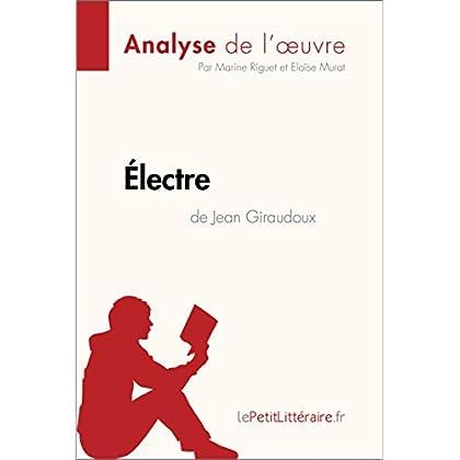 Électre de Jean Giraudoux (Analyse de l'oeuvre): Comprendre la littérature avec lePetitLittéraire.fr (Fiche de lecture)