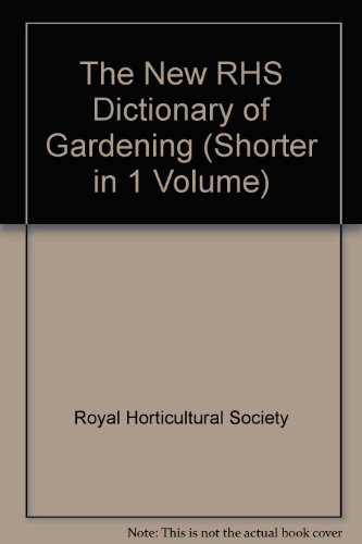 The New RHS Dictionary of Gardening