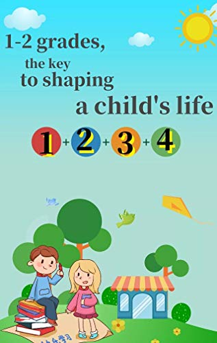 1-2 grades, the key to shaping a child's life (English Edition)