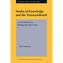 Modes of Knowledge and the Transcendental: An introduction to Plotinus Ennead 5.3 [49]