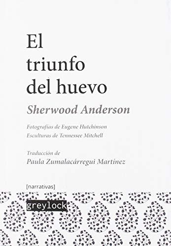 El triunfo del huevo: Un libro de impresiones sobre la vida estadounidense en cuentos y poemas (narrativas [n])