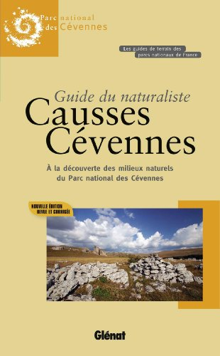Descargar Libro Guide du naturaliste : Causses, Cévennes : A la découverte des milieux naturels du Parc national des Cévennes de Collectif