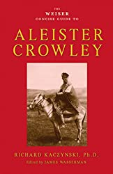 The Weiser Concise Guide to Aleister Crowley (The Weiser Concise Guide Series)