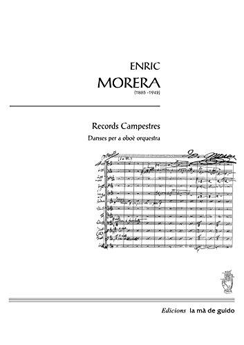 Records campestres: Danses per a oboè i orquestra (Catalan Edition) por Enric Morera