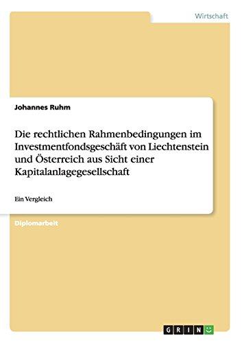 Die rechtlichen Rahmenbedingungen im Investmentfondsgeschäft von Liechtenstein und Österreich aus Sicht einer Kapitalanlagegesellschaft: Ein Vergleich
