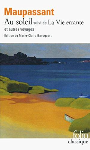 Au soleil/La Vie errante et autres voyages par Guy de Maupassant