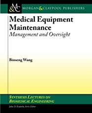 Medical Equipment Maintenance: Management and Oversight (Synthesis Lectures on Biomedical Engineering)