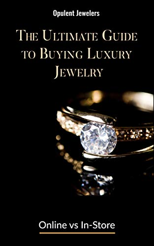 The Ultimate Guide to Buying Luxury Jewelry: Online vs In-store (English Edition)